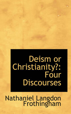 Deism or Christianity: Four Discourses