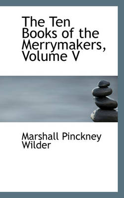 The Ten Books of the Merrymakers, Volume V