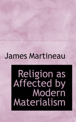 Religion as Affected by Modern Materialism