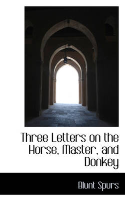 Three Letters on the Horse, Master, and Donkey