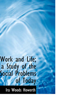 Work and Life; A Study of the Social Problems of Today