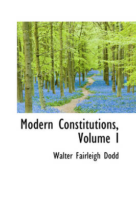 Modern Constitutions, Volume I