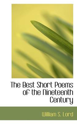 The Best Short Poems of the Nineteenth Century