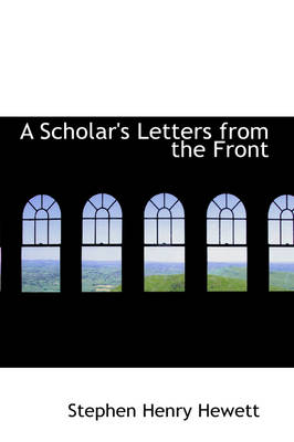 A Scholar's Letters from the Front