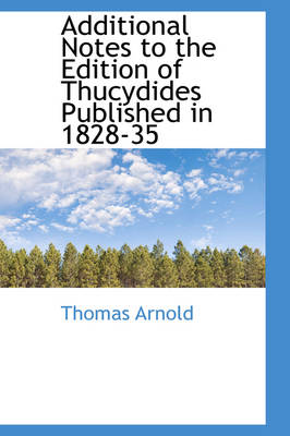 Additional Notes to the Edition of Thucydides Published in 1828-35