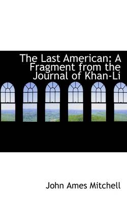 The Last American: A Fragment from the Journal of Khan-Li