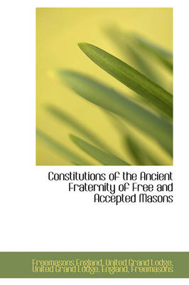 Constitutions of the Ancient Fraternity of Free and Accepted Masons