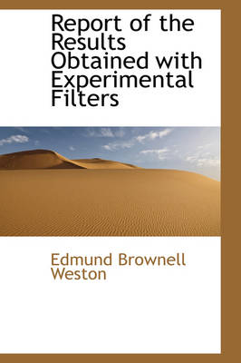 Report of the Results Obtained with Experimental Filters