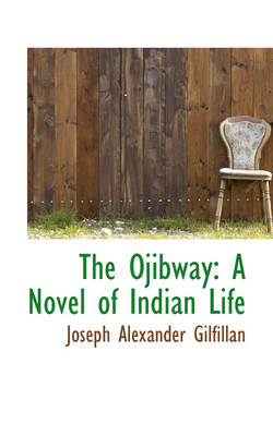 The Ojibway: A Novel of Indian Life