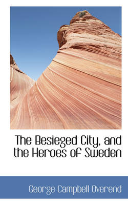 The Besieged City, and the Heroes of Sweden