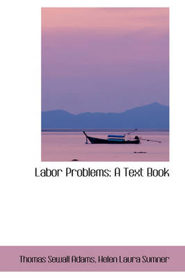Labor Problems: A Text Book