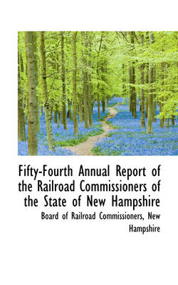 Fifty-Fourth Annual Report of the Railroad Commissioners of the State of New Hampshire