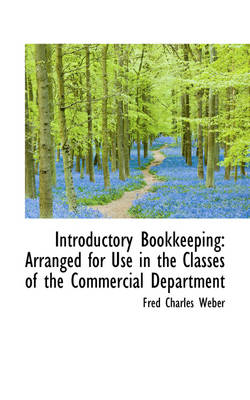 Introductory Bookkeeping: Arranged for Use in the Classes of the Commercial Department