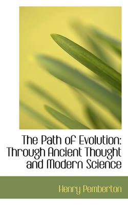 The Path of Evolution: Through Ancient Thought and Modern Science