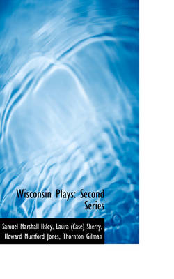 Wisconsin Plays: Second Series