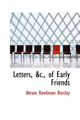 Letters, of Early Friends