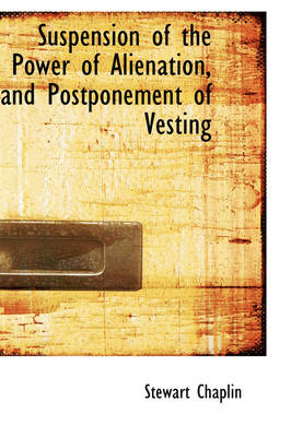 Suspension of the Power of Alienation, and Postponement of Vesting