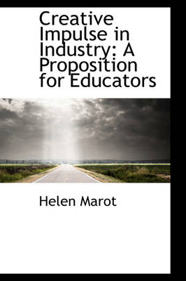Creative Impulse in Industry: A Proposition for Educators