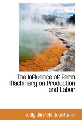 The Influence of Farm Machinery on Production and Labor