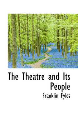 The Theatre and Its People