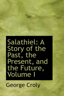 Salathiel: A Story of the Past, the Present, and the Future, Volume I