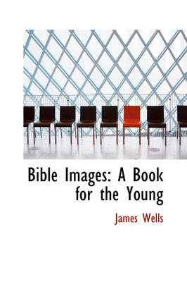 Bible Images: A Book for the Young