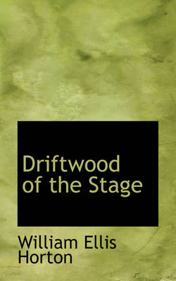 Driftwood of the Stage