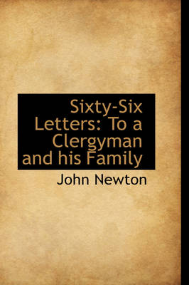 Sixty-Six Letters: To a Clergyman and His Family