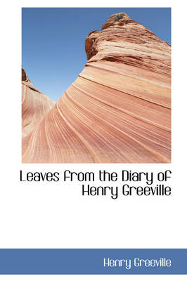 Leaves from the Diary of Henry Greeville