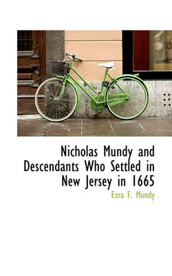 Nicholas Mundy and Descendants Who Settled in New Jersey in 1665