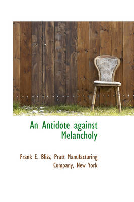 An Antidote Against Melancholy
