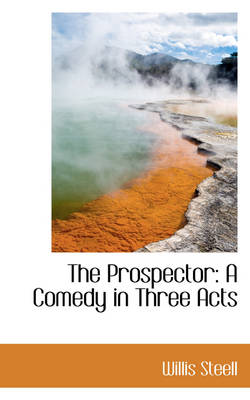 The Prospector: A Comedy in Three Acts
