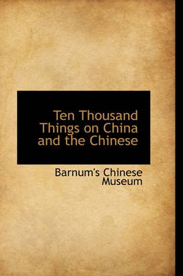 Ten Thousand Things on China and the Chinese