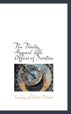 The Trinity Hymnal with Offices of Devotion