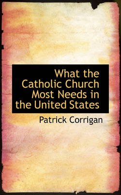 What the Catholic Church Most Needs in the United States