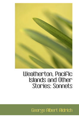 Weatherton, Pacific Islands and Other Stories: Sonnets