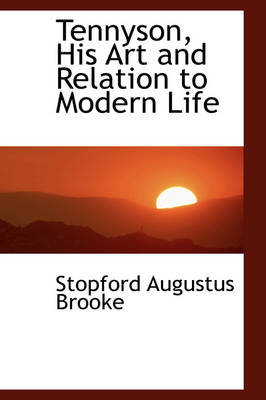 Tennyson, His Art and Relation to Modern Life