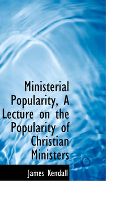 Ministerial Popularity, a Lecture on the Popularity of Christian Ministers