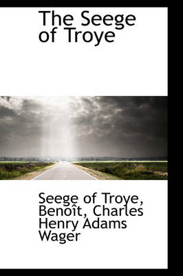 The Seege of Troye