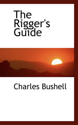 The Rigger's Guide