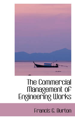 The Commercial Management of Engineering Works