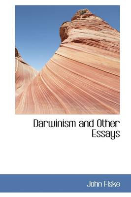Darwinism: And Other Essays