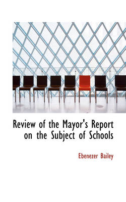 Review of the Mayor's Report on the Subject of Schools