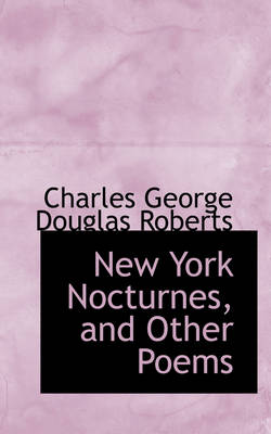 New York Nocturnes, and Other Poems