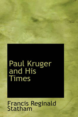 Paul Kruger and His Times
