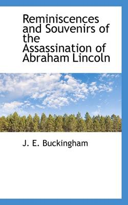 Reminiscences and Souvenirs of the Assassination of Abraham Lincoln