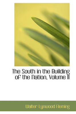 The South in the Building of the Nation, Volume II