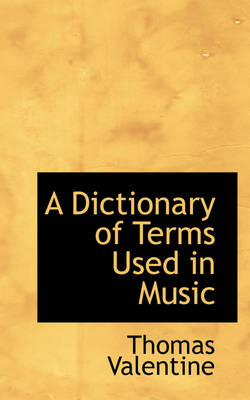 A Dictionary of Terms Used in Music