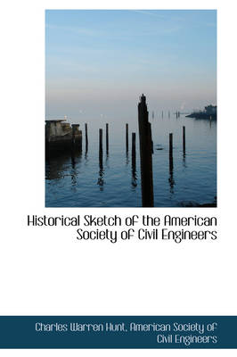 Historical Sketch of the American Society of Civil Engineers