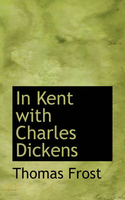 In Kent with Charles Dickens